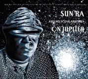 Sun Ra & His Solar Myth-Arkestra: On Jupiter - CD