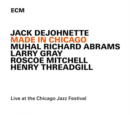 Jack DeJohnette: Made In Chicago - CD