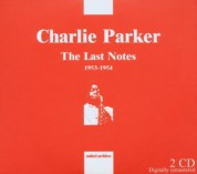Charlie Parker: The Last Notes 1953-1954 - CD