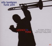Nils Landgren Funk Unit: Licence To Funk - CD
