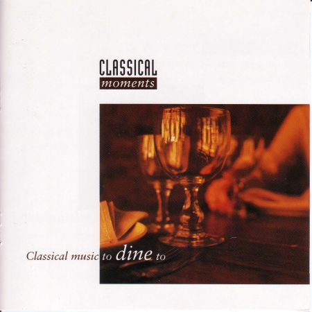 Classical Moments 5: Classical Music To Dine To - CD