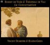 Eugene Green, Vincent Dumestre: Robert de Visee & Theophile de Viau - La Conversation - CD