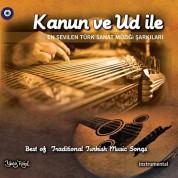 Çeşitli Sanatçılar: Kanun ve Ud ile En Sevilen Türk Sanat Müziği Şarkıları - CD
