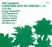 Nils Landgren, Jonas Knutsson, Johan Norberg: Christmas With My Friends I - III (3 CD-Set) - CD