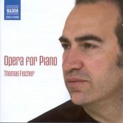 Thomas Fischer: Piano Recital: Fischer, Thomas - Gluck, C.W. / Liszt, F. / Thalberg, S. / Gottschalk, L.M. / Bertini, H. / Czerny, C. (Opera for Piano) - CD