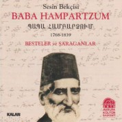 Baba Hampartzum: Besteler ve Şaraganlar - CD