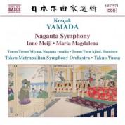 Takuo Yuasa: Yamada, K.: Nagauta Symphony / Meiji Symphony / Maria Magdalena - CD