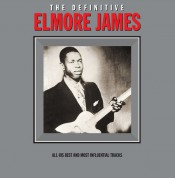 Elmore James: The Definitive Elmore James - Plak