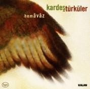 Kardeş Türküler: Hemavaz - CD