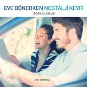 Çeşitli Sanatçılar: Eve Dönerken Nostalji Keyfi - Piano & Keman - CD
