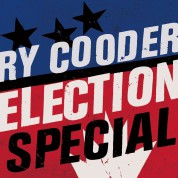 Ry Cooder: Election Special - CD