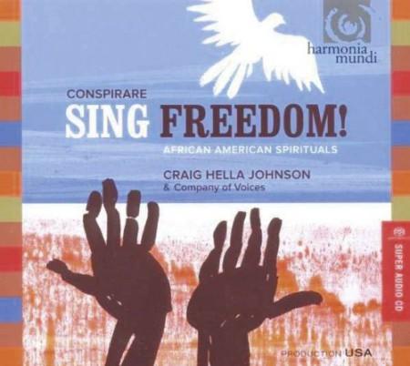 Conspirare, Craig Hella Johnson: Sing Freedom! - SACD