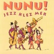 Nunu!: Jezz Klez Mer - CD