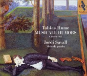 Jordi Savall: Tobias Hume: Musicall Humors (Londres, 1605) - CD