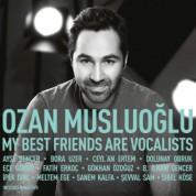 Ozan Musluoğlu: My Best Friends Are Vocalists - CD