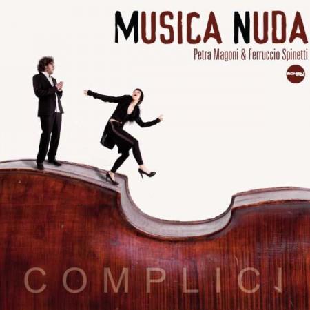 Musica Nuda, Petra Magoni, Ferruccio Spineti: Complici - CD