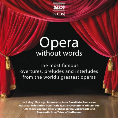 Çeşitli Sanatçılar: Opera Without Words - The Most Famous Overtures, Preludes, and Interludes in Opera - CD