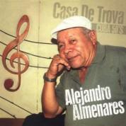 Alejandro Almenares: Casa de Trova – Cuba 50's - Plak