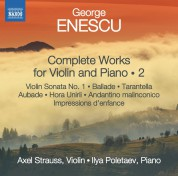 Axel Strauss, Ilya Poletaev: Enescu: Complete Works for Violin and Piano 2 - CD