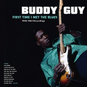 Buddy Guy: First Time I Met The Blues - 1958-1963 Recordings - Plak