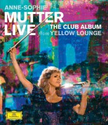 Anne-Sophie Mutter: Live From Yellow Lounge The Club Album - BluRay