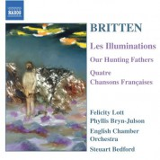 Britten: Illuminations (Les) / Our Hunting Fathers / Chansons Francaises - CD