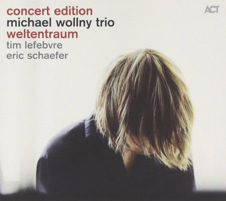 Michael Wollny Trio: Weltentraum Concert Edition - CD