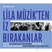 Emre Şen, Pelin Halkacı Akın, İris Şentürker, Birsen Ulucan, Borusan Quartet: Lila Müzik'ten İz Bırakanlar - CD
