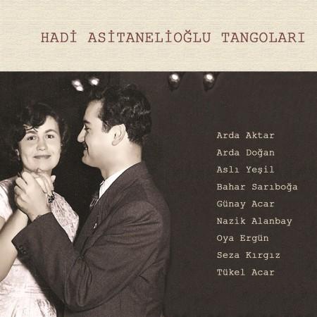 Çeşitli Sanatçılar: Hadi Asitanelioğlu Tangoları - CD
