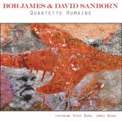 Bob James, David Sanborn: Quartette Humaine - CD