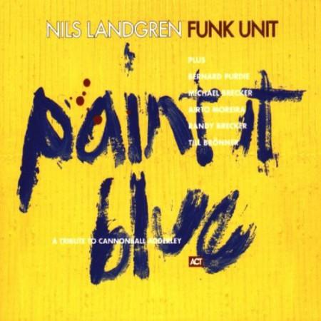 Nils Landgren Funk Unit: Paint It Blue - CD
