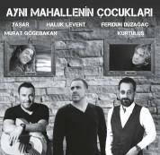 Haluk Levent, Yaşar, Feridun Düzağaç, Kurtuluş, Murat Göğebakan: Aynı Mahallenin Çocukları - Plak