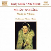 Christopher Wilson: Milan / Narvaez: Music for Vihuela - CD