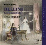 David Timson: Opera Explained: Bellini - La Sonnambula (Smillie) - CD