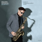 Dexter Gordon Quartet - Live At Chàteauvallon 1978 (All Tracks Previously Unissued) - CD