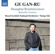 Royal Scottish National Orchestra, Tsung Yeh: Ge Gan-Ru: Shanghai Reminiscences & Butterfly Overture - CD