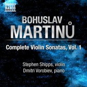 Stephen Shipps: Martinu: Violin Sonatas - CD