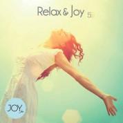 Çeşitli Sanatçılar: Relax & Joy 5 - CD
