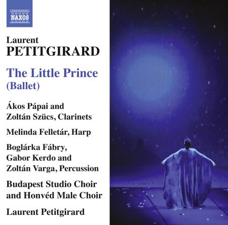 Budapest Studio Choir, Honvéd Male Choir, soloists Hungarian Symphony Orchestra Budapest, Laurent Petitgirard: Petitgirard: The Little Prince - CD