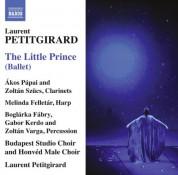 Budapest Studio Choir, Honvéd Male Choir, soloists Hungarian Symphony Orchestra Budapest, Laurent Petitgirard: Petitgirard: The Little Prince - CD