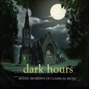Çeşitli Sanatçılar: Dark Hours - Mystic Moments of Classical Music - CD