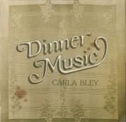 Carla Bley: Dinner Music - Plak