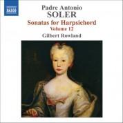 Gilbert Rowland: Soler, A.: Sonatas for Harpsichord, Vol. 12 - CD