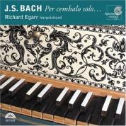 Richard Egarr: J.S. Bach: Per Cembalo Solo... - CD