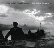Kayhan Kalhor: Kula Kulluk Yakışır mı? - CD
