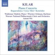 Kilar: Bogurodzica / Piano Concerto / Hoary Fog / Koscielec 1909 - CD