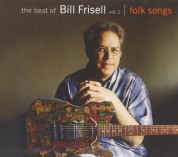 Bill Frisell: The Best of Bill Frisell Vol.1 - Folk Songs - CD
