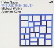 Heinz Sauer, Michael Wollny: If (Blue) Then (Blue) - CD