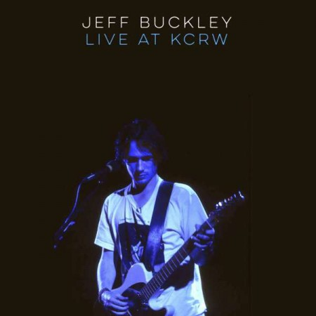Jeff Buckley: Live On KCRW: Morning Becomes Eclectic - Plak