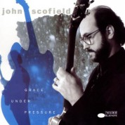 John Scofield: Grace Under Pressure - CD